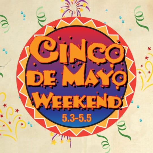 Más Cinco de Mayo Weekend!